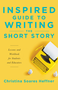 Inspired Guide to Writing the Short Story